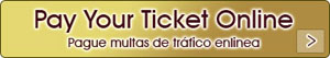 Pay your Ticket Online  Paque multas de trafico enlinea Click Here!